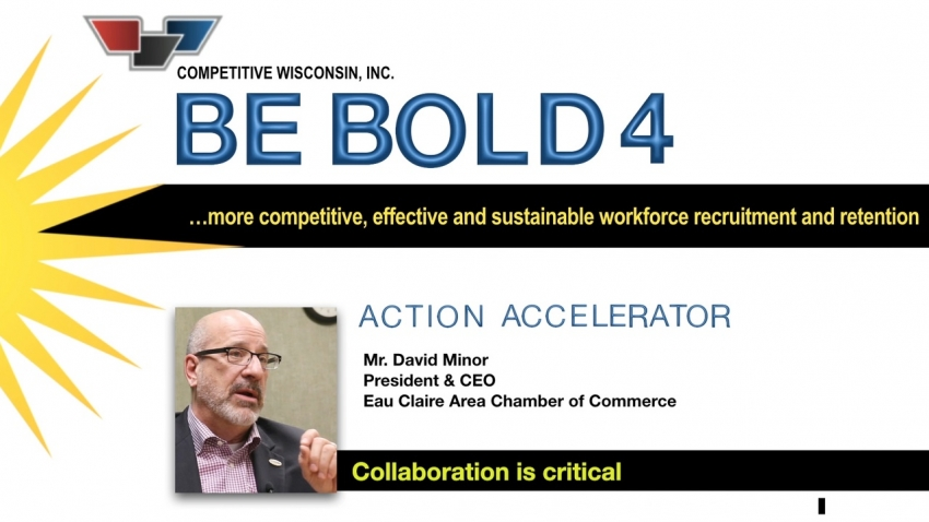 Collaboration is Critical - Dave Minor, Eau Claire Chamber of Commerce